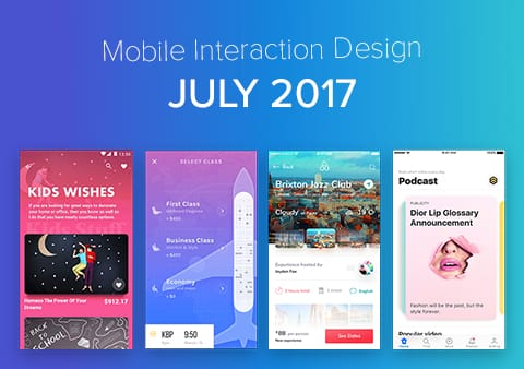Top 5 Mobile Interaction Designs of July 2017