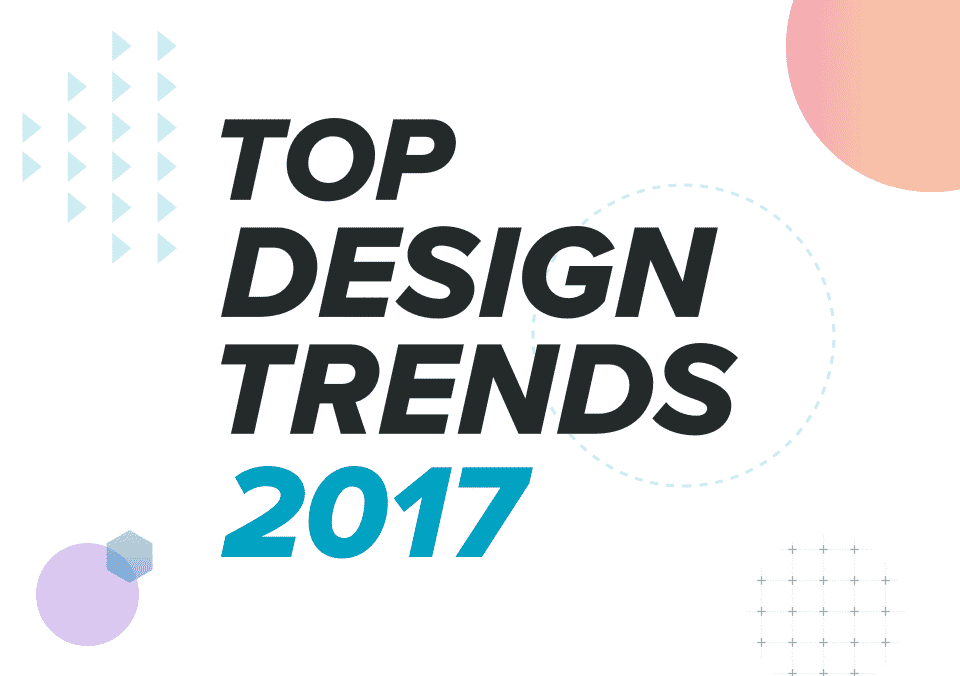 Top Design Trends for 2017