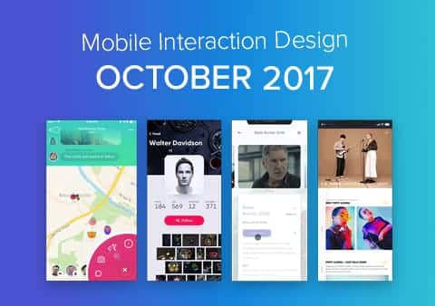 Top 5 Mobile Interaction Designs of October 2017