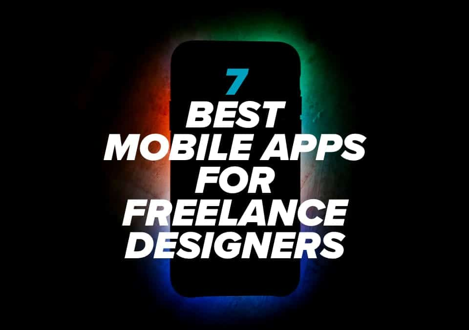 7 Best Mobile Apps for Freelance Designers