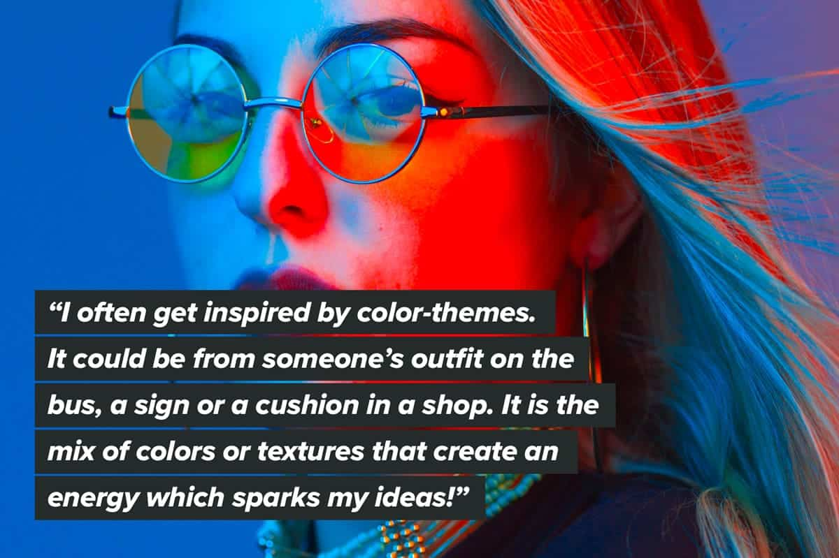 A quote about designers getting inspired by colors and textures.