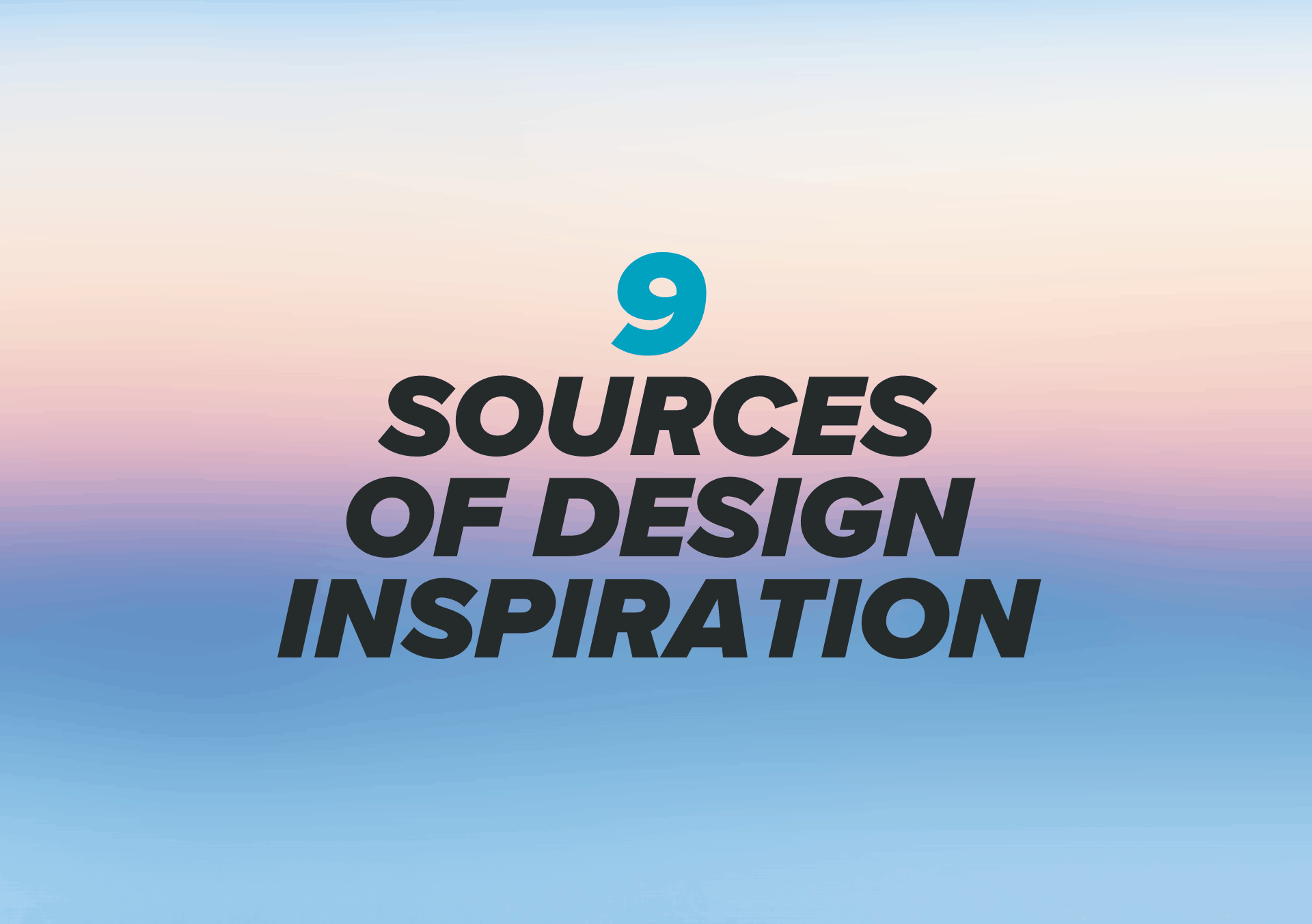 9 Sources of Design Inspiration