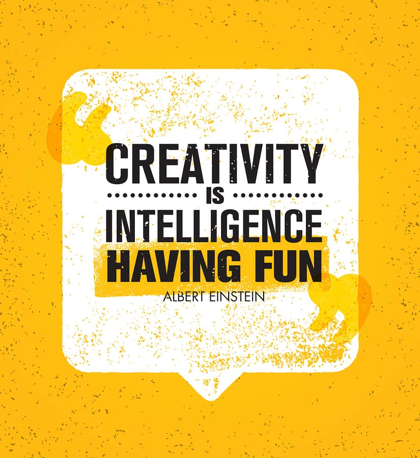 "An image rendering featuring a quote attributed to Albert Einstein that says ""Creativity is intelligence having fun."""