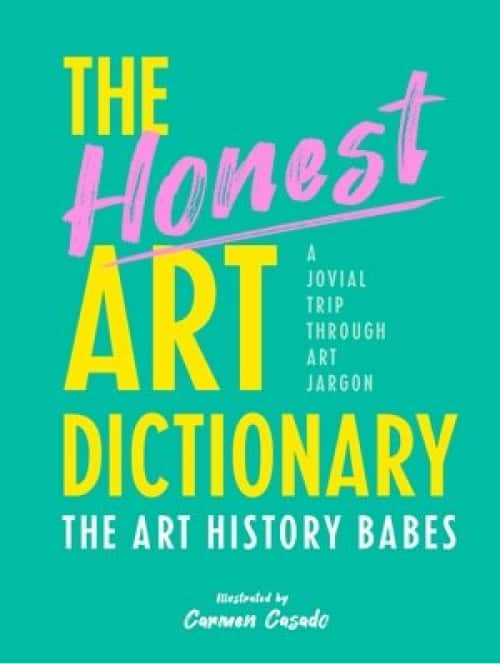 The cover of The Art History Babes' Art History Dictionary.