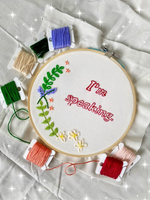 "Handcrafted embroidery hoop art from NxPotions that says ""I'm speaking."""